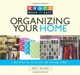 Book Cover Knack Organizing Your Home: Decluttering Solutions And Storage Ideas (Knack: Make It Easy)