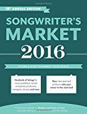 Book Cover Songwriter's Market 2016: Where & How to Market Your Songs