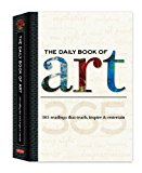 Book Cover The Daily Book of Art: 365 readings that teach, inspire & entertain (Daily Book series)