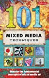 Book Cover 101 Mixed Media Techniques: Master the fundamental concepts of mixed media art