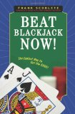 Book Cover Beat Blackjack Now!: The Easiest Way to Get the Edge!