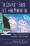 Book Cover The Complete Guide to E-mail Marketing: How to Create Successful, Spam-free Campaigns to Reach Your Target Audience and Increase Sales