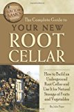 Book Cover The Complete Guide to Your New Root Cellar: How to Build an Underground Root Cellar and Use It for Natural Storage of Fruits and Vegetables (Back-To-Basics) (Back to Basics Building)