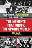 Book Cover Ten Moments that Shook the Sports World