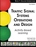 Book Cover Traffic Signal Systems Operations and Design: An Activity-Based Learning Approach (Book 1: Isolated Intersections)