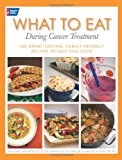 Book Cover What to Eat During Cancer Treatment: 100 Great-Tasting, Family-Friendly Recipes to Help You Cope