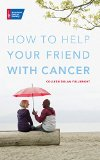 Book Cover How to Help Your Friend with Cancer