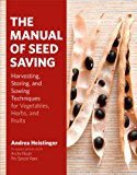 Book Cover The Manual of Seed Saving: Harvesting, Storing, and Sowing Techniques for Vegetables, Herbs, and Fruits