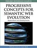 Book Cover Progressive Concepts for Semantic Web Evolution: Applications and Developments (Premier Reference Source)
