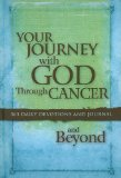 Book Cover Your Journey with God Through Cancer and Beyond: 365 Daily Devotions and Journal