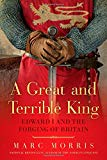 Book Cover A Great and Terrible King: Edward I and the Forging of Britain