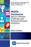 Book Cover Mobile Commerce: How It Contrasts, Challenges, and Enhances Electronic Commerce