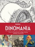 Book Cover Dinomania: The Lost Art of Winsor McCay, The Secret Origins of King Kong, and the Urge to Destroy New York