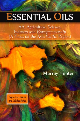 Book Cover Essential Oils: Art, Agriculture, Science, Industry and Entrepreneurship: a Focus on the Asia-pacific Region (Agriculture Issues and Policies)