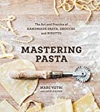 Book Cover Mastering Pasta: The Art and Practice of Handmade Pasta, Gnocchi, and Risotto