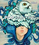 Book Cover Pop Painting: Inspiration and Techniques from the Pop Surrealism Art Phenomenon