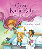 Book Cover The Great Katie Kate Tackles Questions About Cancer