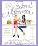 Book Cover The Weekend Makeover: Get a Brand New Life By Monday Morning