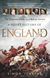 Book Cover A Short History of England: The Glorious Story of a Rowdy Nation