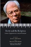 Book Cover Rorty and the Religious: Christian Engagements with a Secular Philosopher