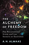 Book Cover The Alchemy of Freedom: The Philosophers' Stone and the Secrets of Existence