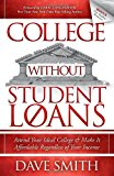 Book Cover College Without Student Loans: Attend Your Ideal College & Make It Affordable Regardless of Your Income