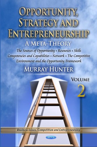 Book Cover Opportunity, Strategy & Entrepreneurship, Vol. 2: The Sources of Opportunity, Resources, Skills, Competencies & Capabilities, Networks the Competitive Environment & the Opportunity Framework