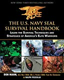 Book Cover The U.S. Navy SEAL Survival Handbook: Learn the Survival Techniques and Strategies of America's Elite Warriors