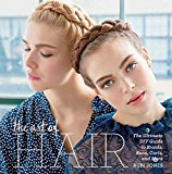 Book Cover The Art of Hair: The Ultimate DIY Guide to Braids, Buns, Curls, and More