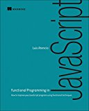 Book Cover Functional Programming in JavaScript: How to improve your JavaScript programs using functional techniques