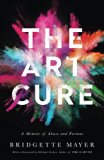 Book Cover The Art Cure: A Memoir of Abuse and Fortune