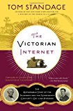 Book Cover The Victorian Internet: The Remarkable Story of the Telegraph and the Nineteenth Century's On-line Pioneers