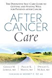 Book Cover After Cancer Care: The Definitive Self-Care Guide to Getting and Staying Well for Patients after Cancer