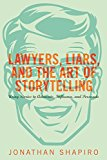 Book Cover Lawyers, Liars, and the Art of Storytelling: Using Stories to Advocate, Influence, and Persuade