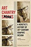 Book Cover Art Chantry Speaks: A Heretic's History of 20th Century Graphic Design