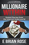 Book Cover Millionaire Within: Untold Stories from the Internet Underworld