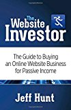 Book Cover The Website Investor: The Guide to Buying an Online Website Business for Passive Income