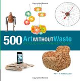 Book Cover Art Without Waste: 500 Upcycled & Earth-Friendly Designs