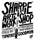 Book Cover Sharpie Art Workshop: Techniques and Ideas for Transforming Your World