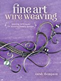 Book Cover Fine Art Wire Weaving: Weaving Techniques for Stunning Jewelry Designs