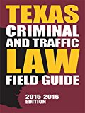 Book Cover Texas Criminal and Traffic Law Field Guide (2015-2016)