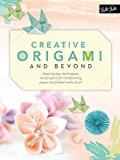 Book Cover Creative Origami & Beyond: Inspiring tips, techniques, and projects for transforming paper into folded works of art (Creative...and Beyond)