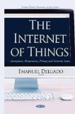 Book Cover The Internet of Things: Emergence, Perspectives, Privacy and Security Issues