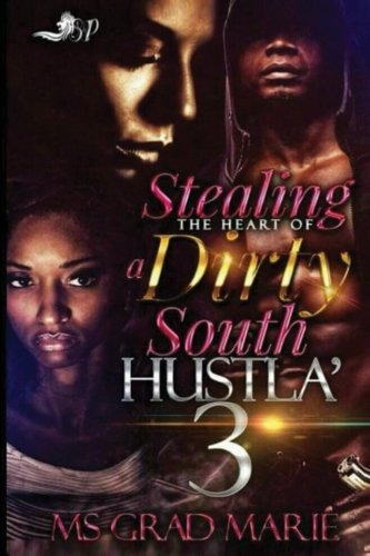 Book Cover Stealing the Heart of A Dirty South Hustla' 3 (Volume 3)
