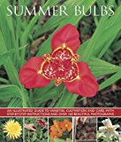 Book Cover Summer Bulbs: An Illustrated Guide To Varieties, Cultivation And Care, With Step-By-Step Instructions And Over 160 Beautiful Photographs
