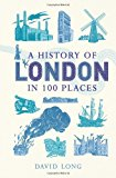 Book Cover A History of London in 100 Places