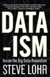 Book Cover Data-Ism: Inside the Big Data Revolution