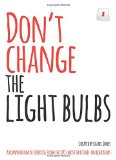 Book Cover Don't Change the Light Bulbs: A Compendium of Expertise from the UK's Most Switched-on Educators
