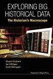 Book Cover Exploring Big Historical Data: The Historian's Macroscope