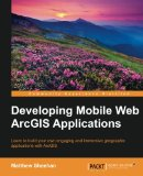 Book Cover Developing Mobile Web ArcGIS Applications